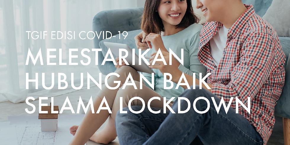 Melestarikan Hubungan Baik Selama Lockdown