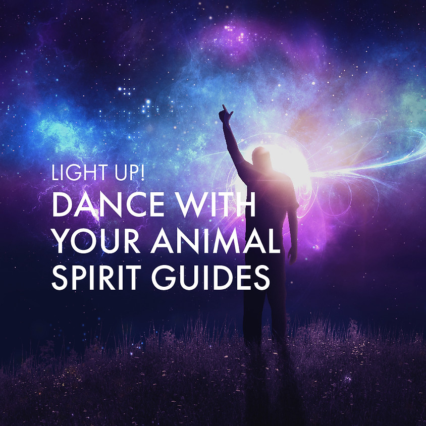 Light Up: Dance With Your Animal Spirit Guides