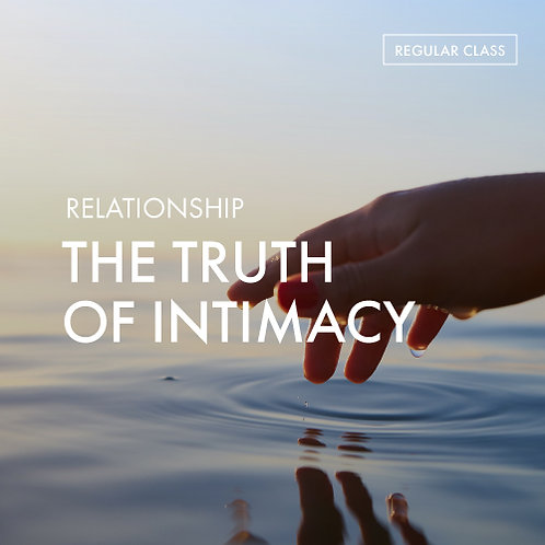 Relationship: The Truth of Intimacy