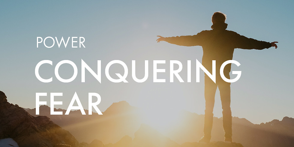 Power: Conquering Fear