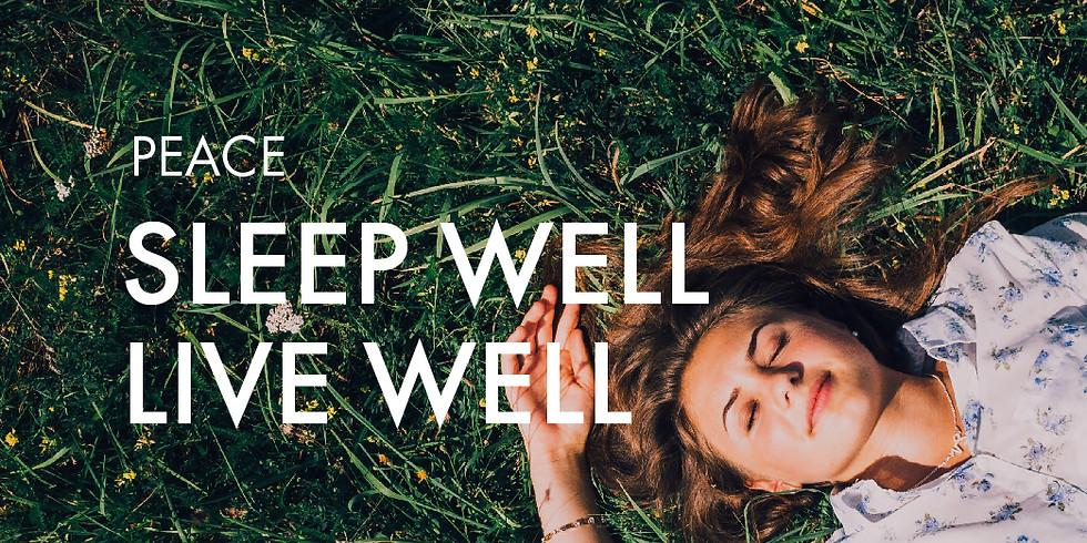 Peace: Sleep Well Live Well