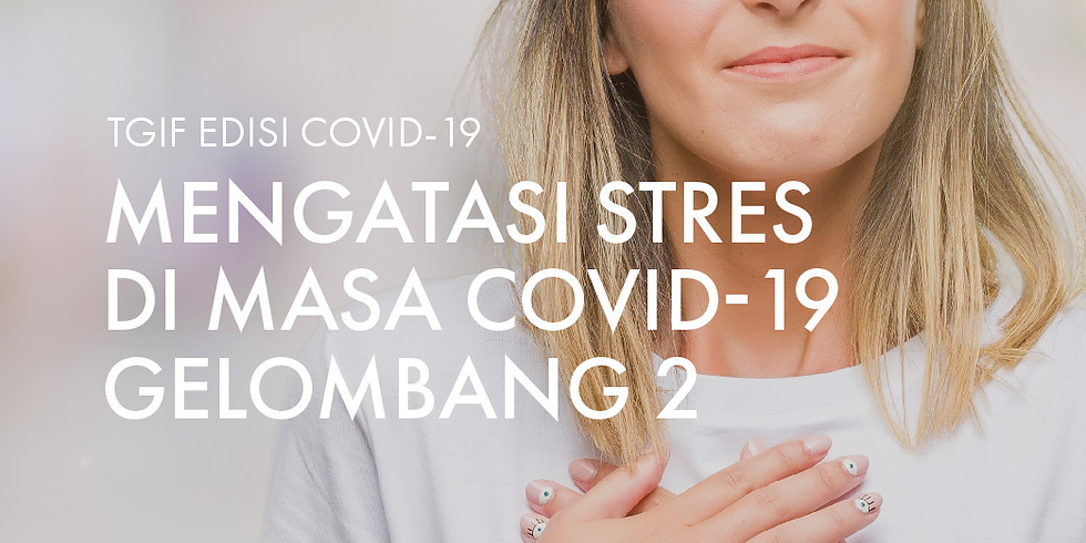 Mengatasi Stress di Masa COVID-19 Gelombang ke 2