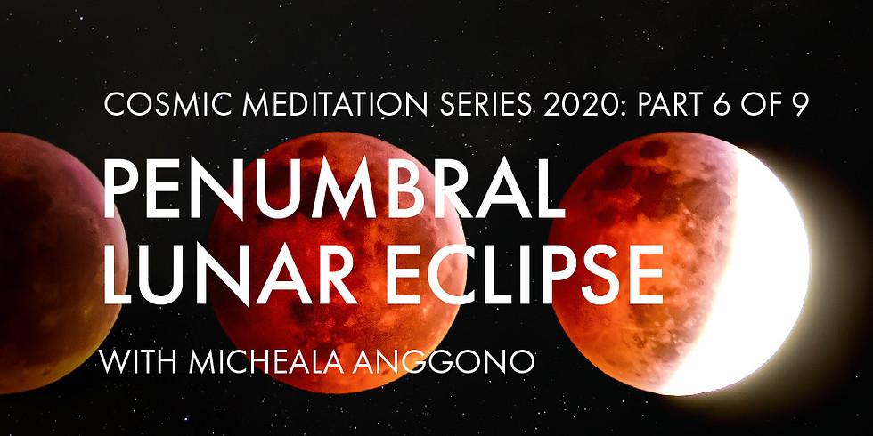 Cosmic Meditation: Penumbral Lunar Eclipse
