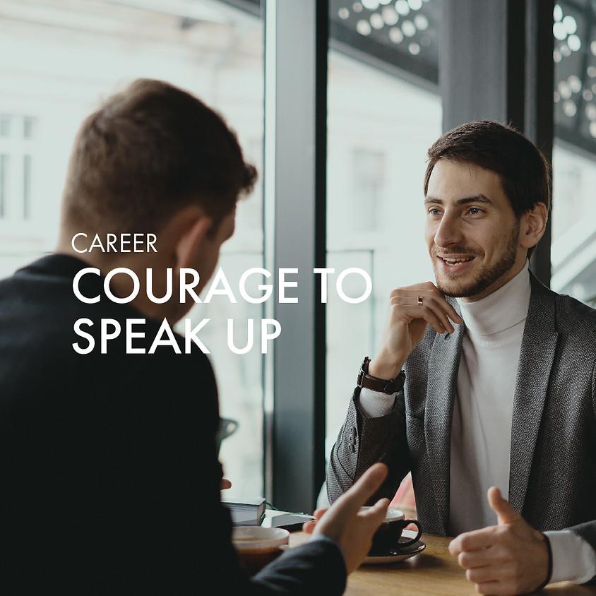 Courage to Speak Up
