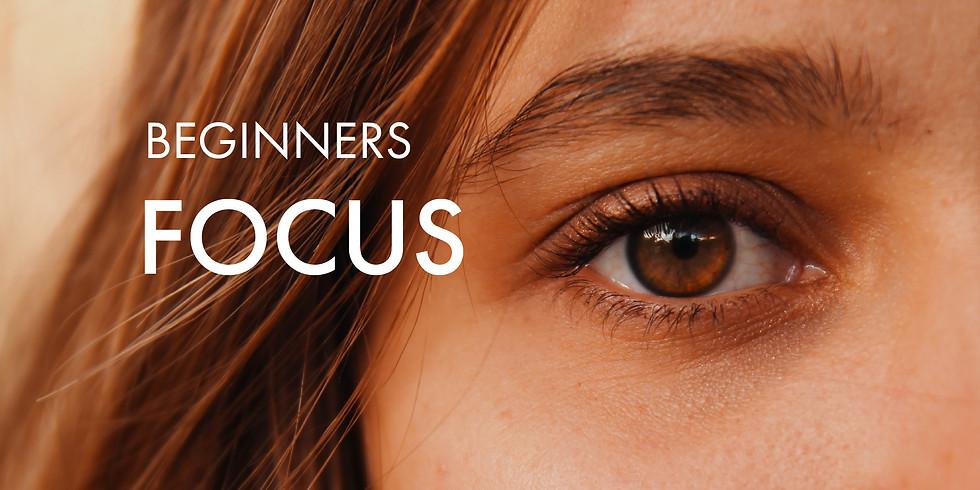 Beginners: Focus
