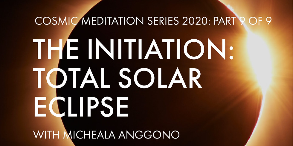 The Initiation: Total Solar Eclipse