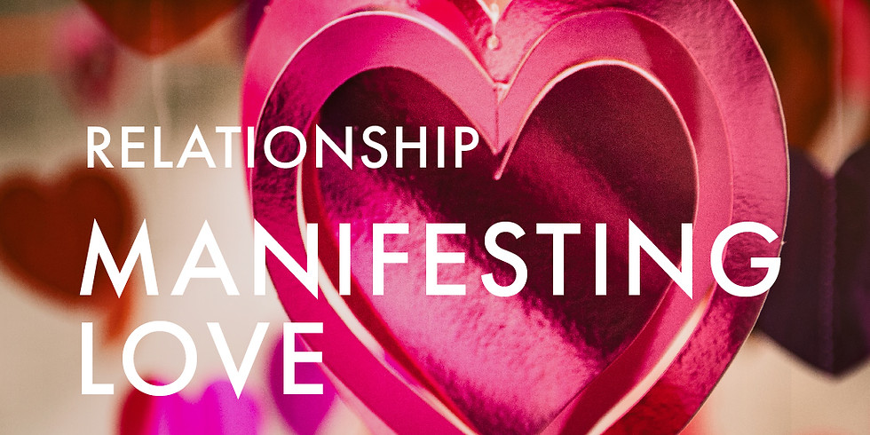 Relationship: Manifesting Love