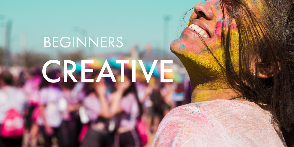 Beginners: Creative