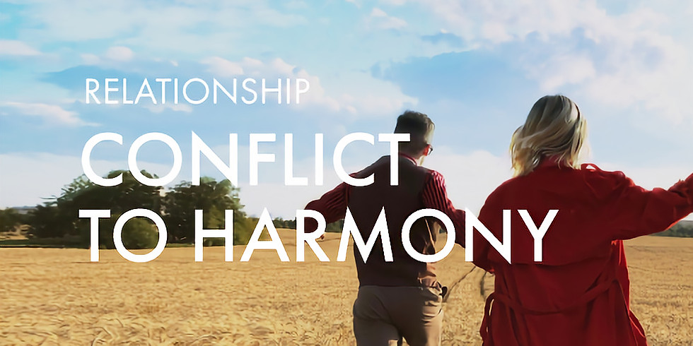 Relationship: Conflict To Harmony