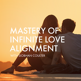 Mentoring Program - Mastery of Infinite Love Alignment - Siobhan (BATCH 3)-09.png