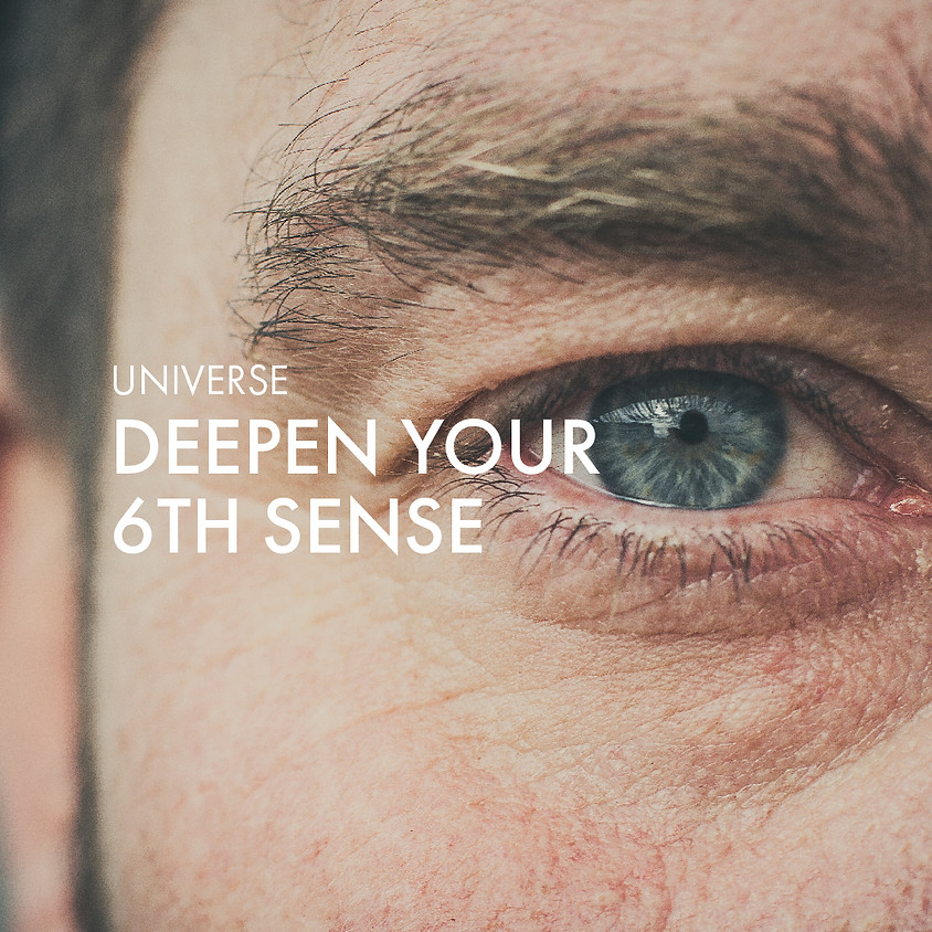 Deepen Your 6th Sense