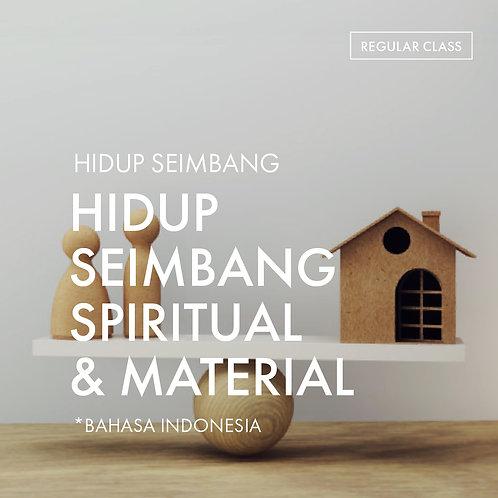 Hidup Seimbang: Hidup Seimbang Spiritual &Material