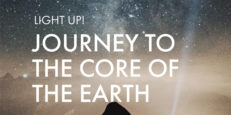 For Awaken The Divine You Graduates: Light Up! Journey Into The Core of The Earth