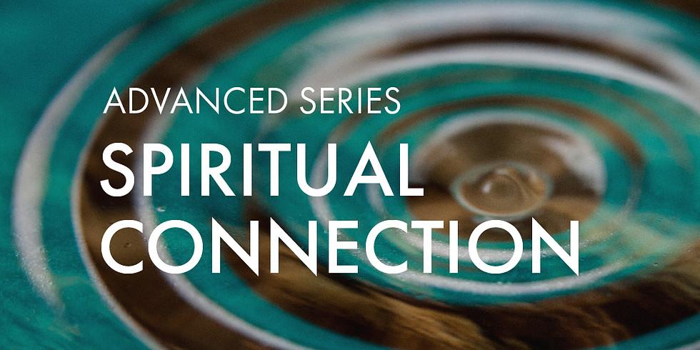 NEW! Advance Series: Spiritual Connection
