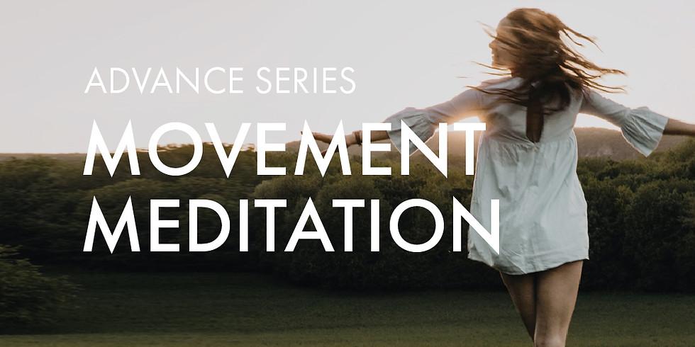NEW! Advance Series: Movement Meditation