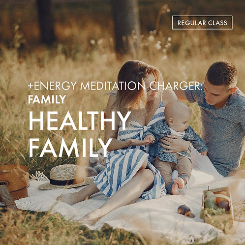 +Energy Meditation Charger @Family: Healthy Family