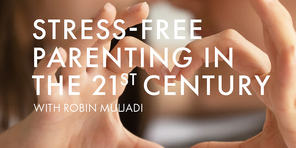 Stress-Free Parenting in The 21st Century