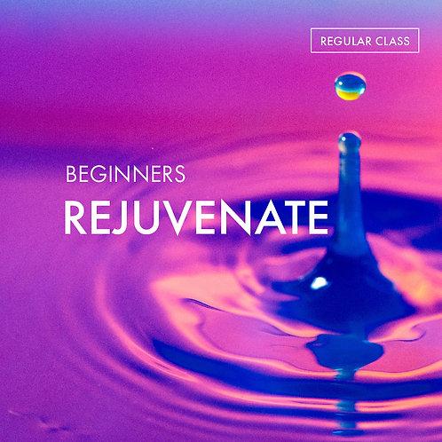 Beginners: Rejuvenate