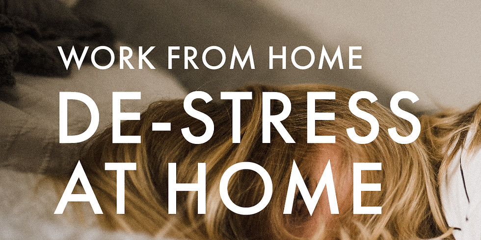 Work From Home: De-Stress at Home