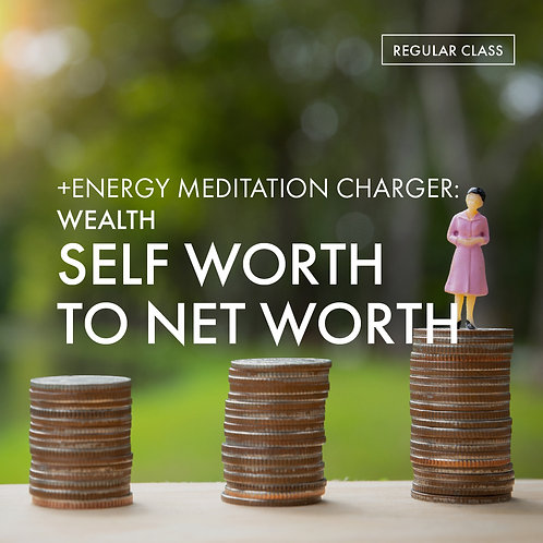 +Energy Meditation Charger @Wealth: Self Worth to Net Worth