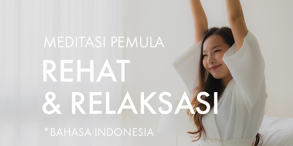 Meditasi Pemula: Rehat & Relaksasi
