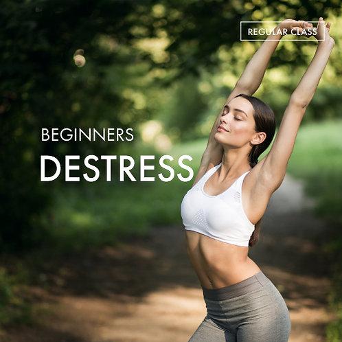 Beginners: Destress