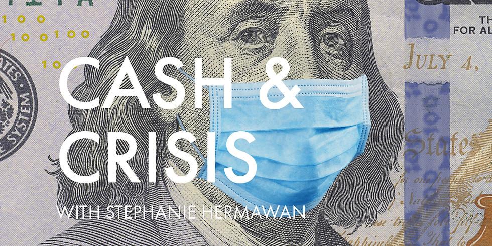 Cash & Crisis