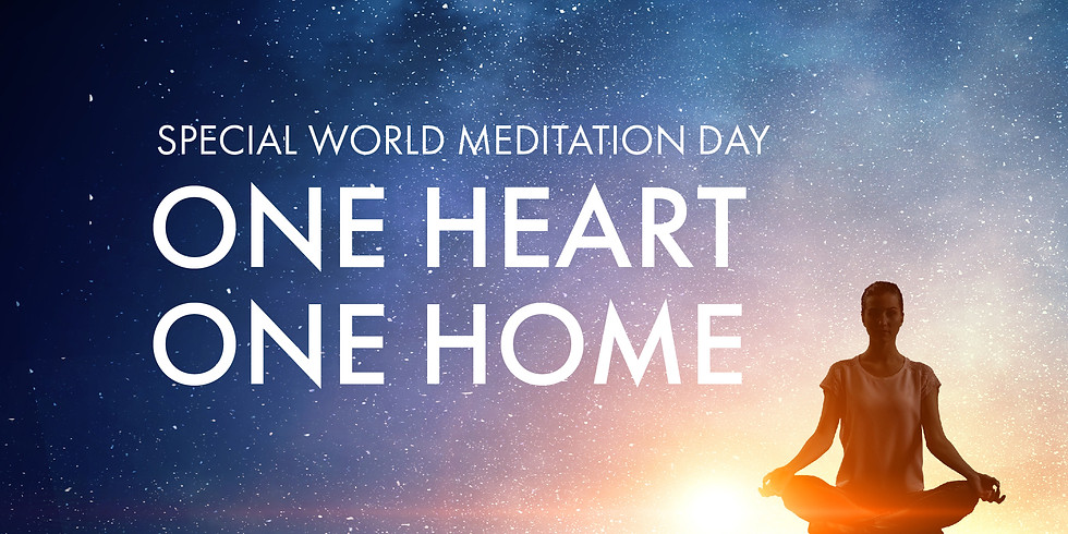 World Meditation Day - One Heart, One Home