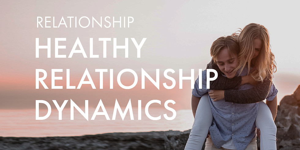 Relationship: Healthy Relationship Dynamic