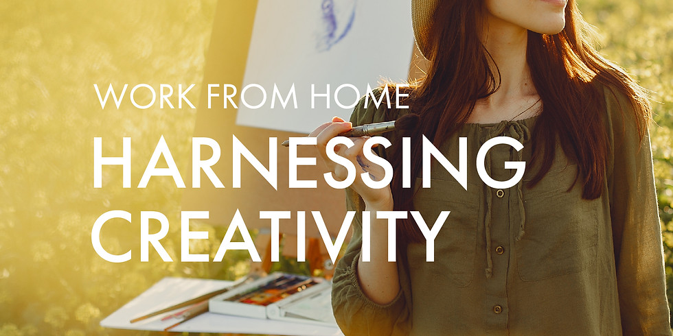 Work From Home: Harnessing Creativity