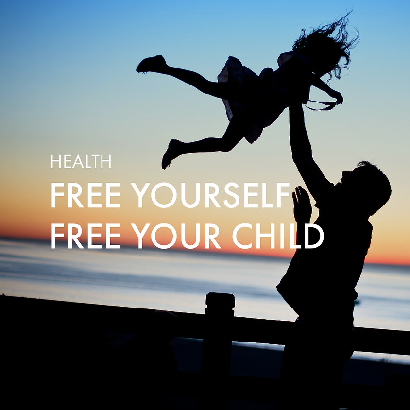 Free Yourself Free Your Child