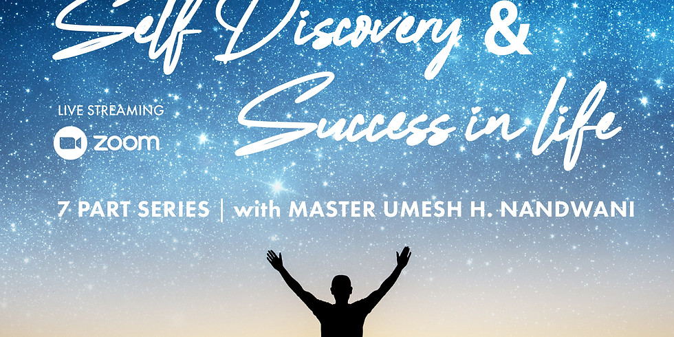 Journey Towards Self Discovery & Success in Life (All 7 Sessions)