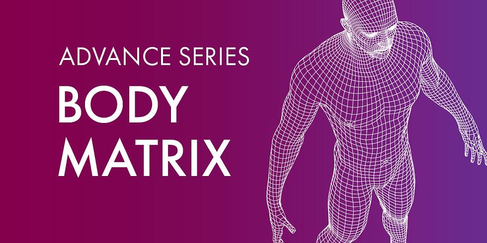 NEW! Advance Series: Body Matrix