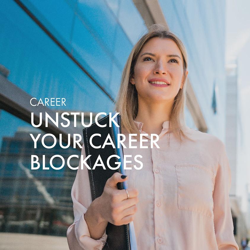 Unstuck Your Career Blockages