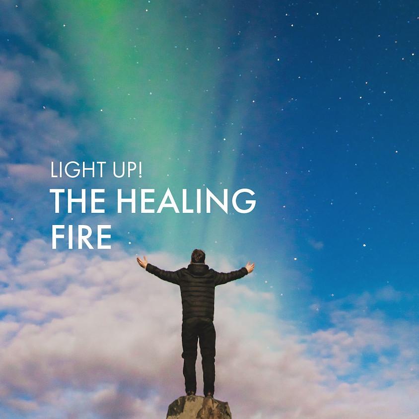 Light Up : The Healing Fire