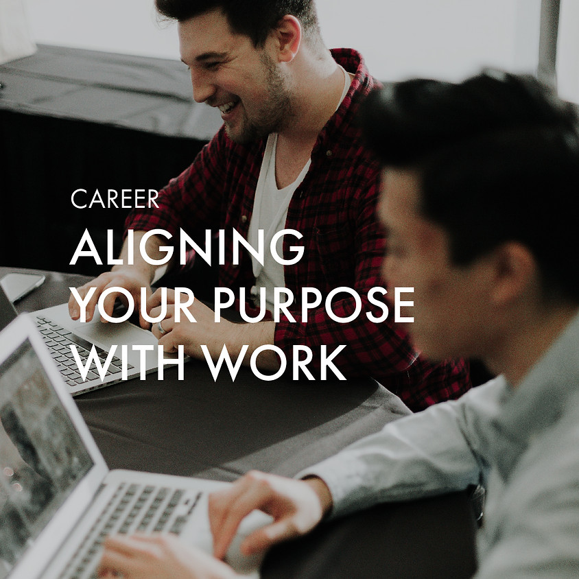Aligning Your Purpose With Work