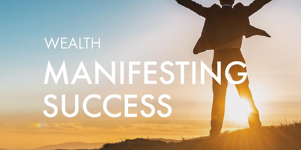 Wealth: Manifesting Success