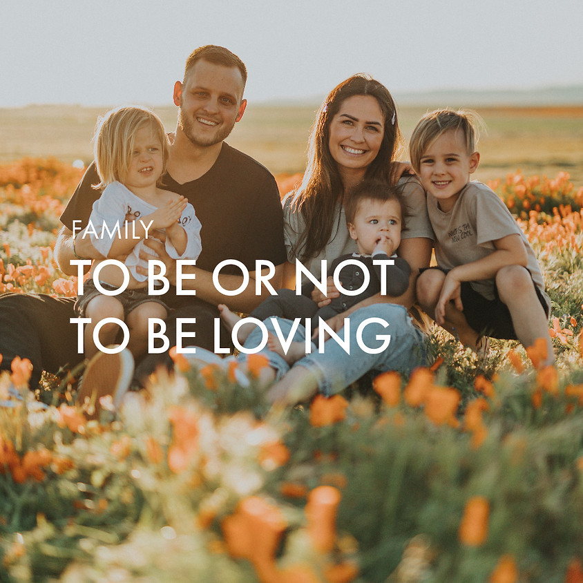 To Be Or Not To Be Loving