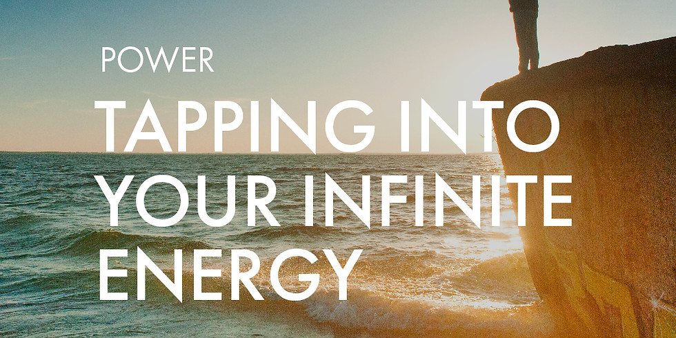 Power: Tapping Into Your Infinite Energy
