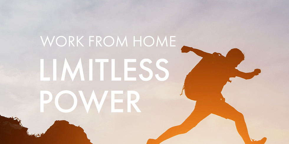 Work From Home: Limitless Power