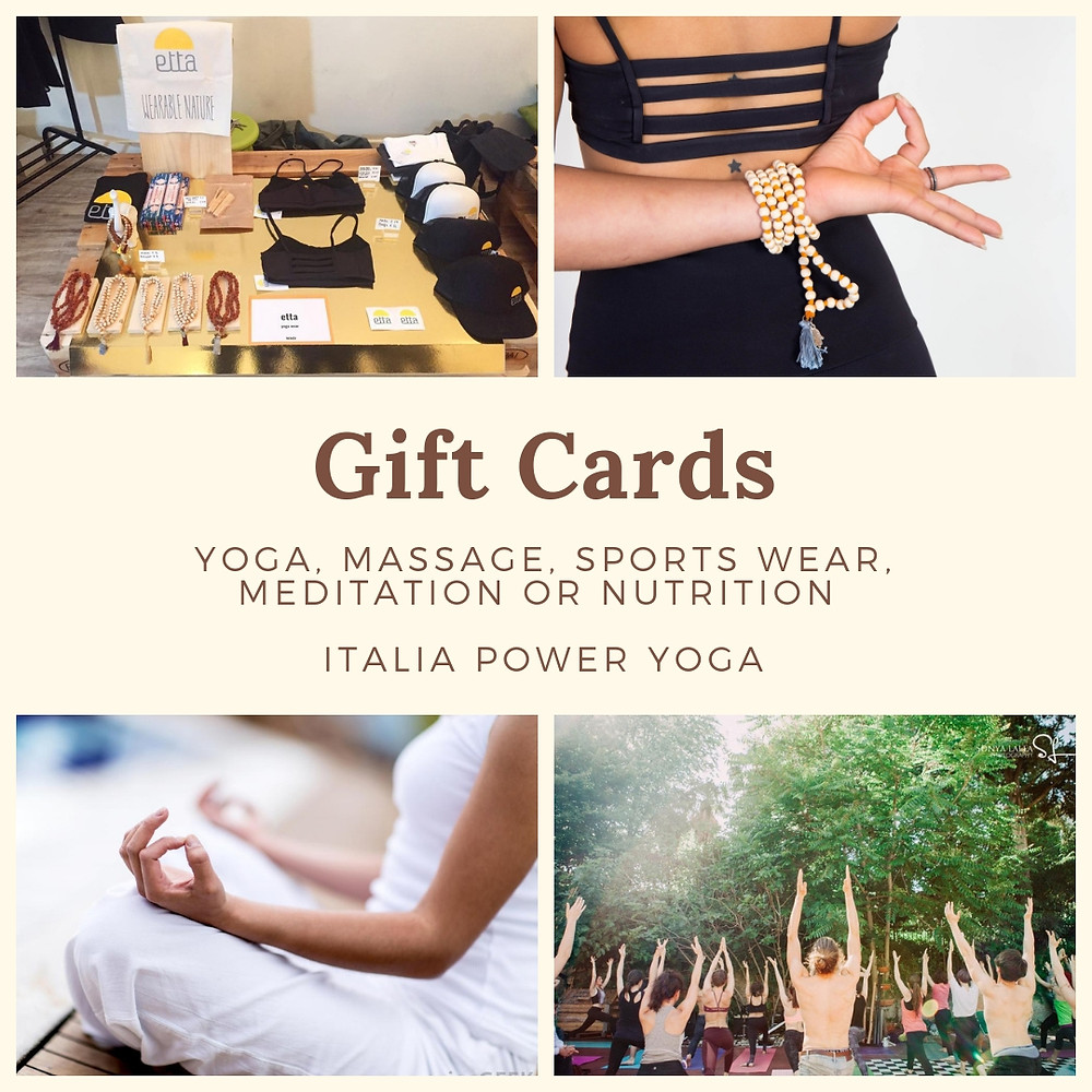 Gift Cards are available ! Give the gift of yoga, I'm sure you all know of someone who needs it ;) Creat any combination you like : for example : *1 class, or as many you want.*Gift an unlimited package. * Combine 1 or more yoga classes with a Massage! * Or maybe just a massage of 45min, 60min or 90min. For more info Email- italiapoweryoga@gmail.com