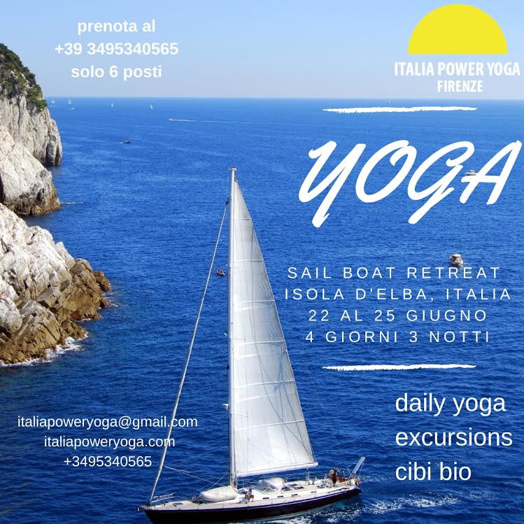 This summer... Sail Boat Retreat all'isola Elba   only 5 spots left, 4 days 3 nights  June 22 to 25 yoga, excursions, organic meals, 600 euros early bird  (accepting 300 euros deposit now to reserve your spot)
