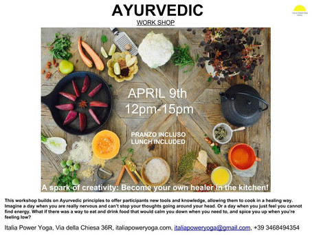 AYURVEDIC Workshop \ April 9th 12-15pm Lunch Included\ Pranzo Incluso