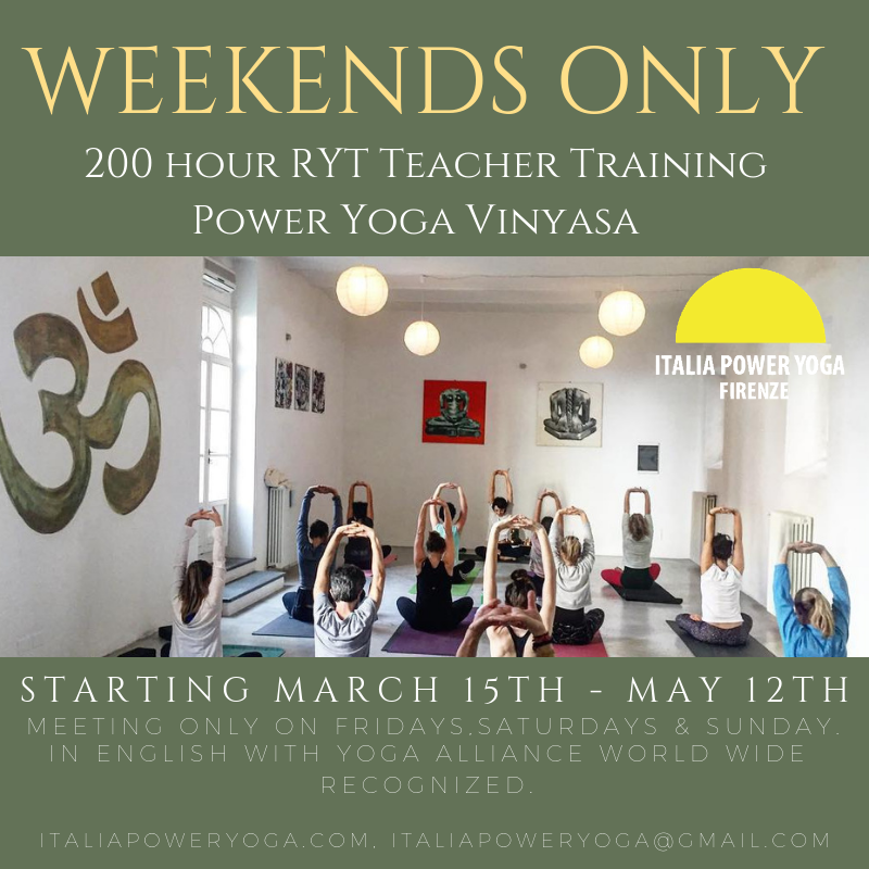 We offer a 200-Hour teacher training during weekends only in beautiful Florence!   Don't miss our next Teacher Training from March 15th to May 12th. Email us now to reserve your spot !  This program is perfect for people living in Florence and who can only commit to a spread out teacher training as we meet only on weekends ( Friday, Saturday & Sunday ) Next Teacher Training : 200hrs RYT Power Yoga Vinyasa Teacher Training Starting January 15th - February  15th in Florence, Italy. Accommodation Optional. Early Bird discount ends December 1st