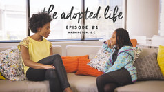 The Adopted Life, Episode #1 -- Washington, D.C.