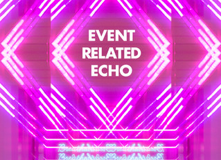 FULL BLEED: EVENT RELATED ECHO