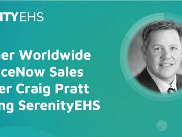 Former Worldwide ServiceNow Sales Leader Craig Pratt Joins Serenity EHS