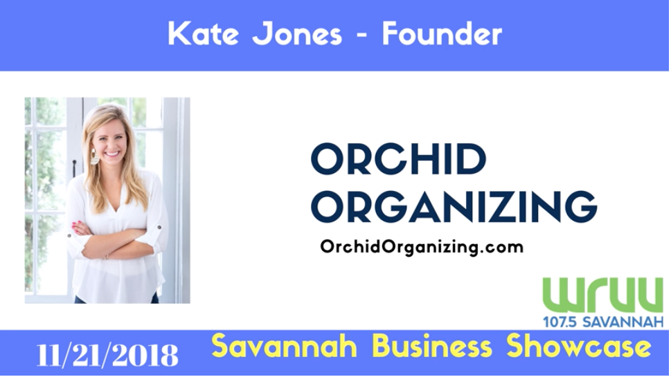 Kate Jones | Orchid Organizing | Podcast Interview - Savannah Business Showcase WRUU 107.5 Savannah