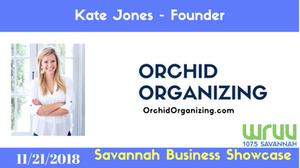 Kate Jones | Orchid Organizing | Podcast Interview - Savannah Business Showcase WRUU 107.5 Savannah