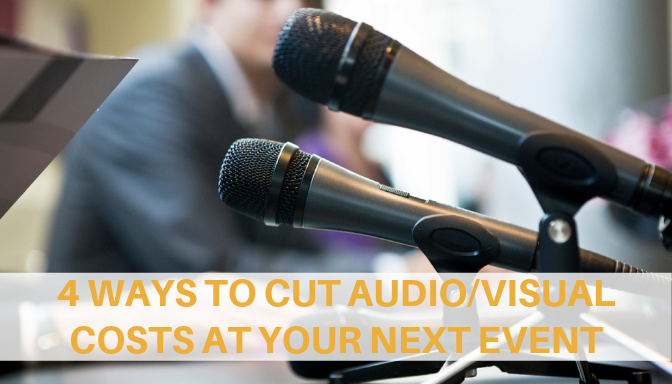 4 ways to cut Audio/Visual costs at your next event